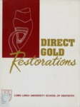 Direct Gold Restorations by Harold E. Schnepper DMD,MSD and Robert L. Kinzer DDS