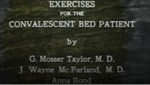 Exercises for the Convalescent Bed Patient [195-?] by G. Mosser Taylor MD, Jasper Wayne McFarland MD, and Anna Blood