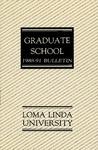 1988 - 1991 Bulletin by Loma Linda University