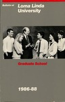 1986 - 1988 Bulletin by Loma Linda University
