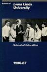 1986 - 1987 Bulletin by Loma Linda University