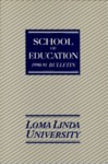 1990 - 1991 Bulletin by Loma Linda University