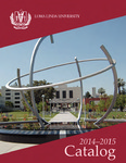 2014 - 2015 University Catalog by Loma Linda University