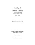 2006 - 2007 University Catalog by Loma Linda University